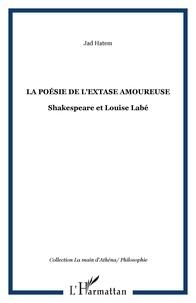Jad Hatem - La poésie de l'extase amoureuse - Shakespeare et Louise Labé.