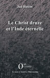Jad Hatem - Le Christ druze et l'Inde éternelle.