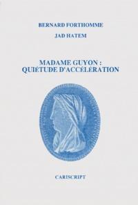 Jad Hatem et Bernard Forthomme - Madame Guyon - Quiétude d'accélération.