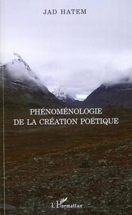 Jad Hatem - Phénoménologie de la création poétique.