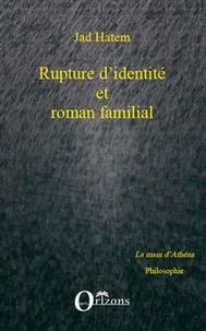 Jad Hatem - Rupture d'identité et roman familial.