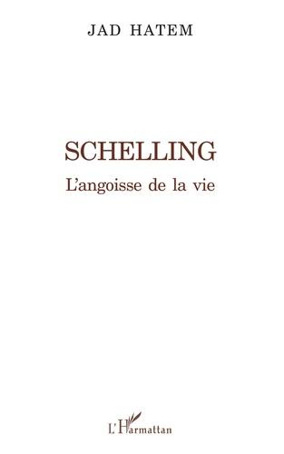 Jad Hatem - Schelling - L'angoisse de la vie.