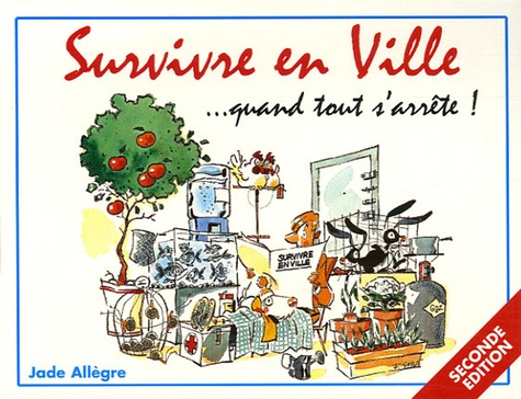 Jade Allegre - Survivre en Ville... quand tout s'arrête ! - Vivre sans électricité... et sans eau potable, sans nourriture, sans médicaments....