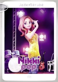 Jade Bérubé - Nikki Pop Tome 4 : Les auditions.