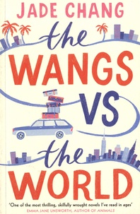 Jade Chang - The Wangs versus the World.
