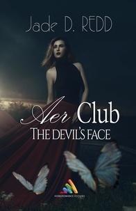 Jade D. Redd - AER Club 2 : The Devil's Face.