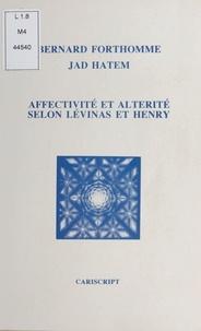 Jade Hathen et Bernard Forthomme - Affectivité et altérité selon Lévinas et Henry.
