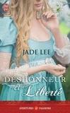 Jade Lee - Déshonneur et liberté.