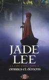 Jade Lee - La cité sanglante Tome 5 : Ombres et démons.