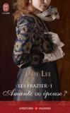 Jade Lee - Les frazier - Tome 1, Amante ou épouse ?.