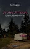 Jade Lindgaard - Je crise climatique - La planète, ma chaudière et moi.