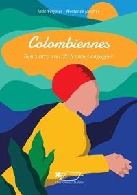 Jade Vergnes et Hortense Jauffret - Colombiennes - Rencontre avec 20 femmes engagées.