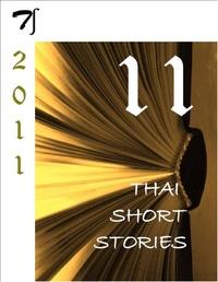 Jadet Kamjorndet et Siriworn Kaewkan - 11 Thai short stories - 2011.