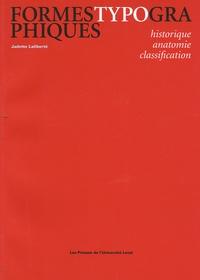 Jadette Laliberté - Formes typographiques - Historique / anatomie / classification.