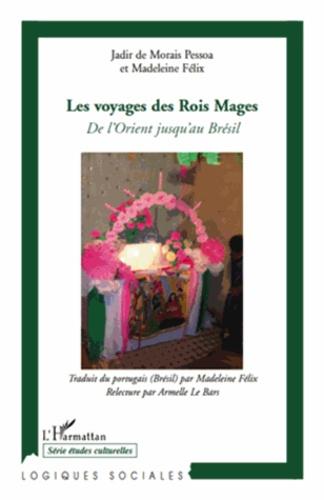 Jadir de Morais Pessoa - Les voyages des Rois Mages - De l'Orient jusqu'au Brésil.