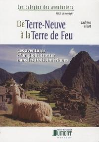 Jadrino Huot - De Terre-Neuve à la Terre de Feu - Les aventures d'un globe-trotter dans les trois Amérique.