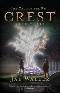 Jae Waller - The Call of the Rift  : The Call of the Rift: Crest.