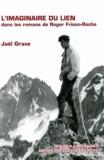 Jaël Grave - L'imaginaire du lien dans les romans de Roger Frison-Roche.