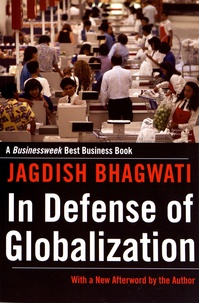 Jagdish Bhagwati - In Defense of Globalization.