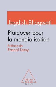 Jagdish Bhagwati - Plaidoyer pour la mondialisation.
