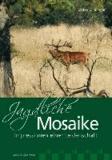 Jagdliche Mosaike - Impressionen einer Leidenschaft.