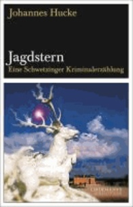 Jagdstern - Eine Schwetzinger Kriminalerzählung.