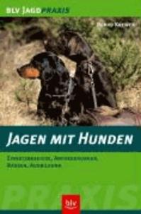 Jagen mit Hunden - Einsatzbereiche, Anforderungen, Rassen, Ausbildung.