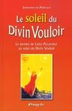 Jahannes de Parvulis - Le soleil du Divin Vouloir - La pensée de Luisa Piccarreta au sujet du Divin Vouloir.