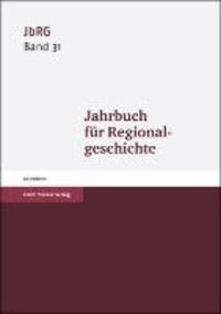 Jahrbuch für Regionalgeschichte. Band 31 - Geschichte.