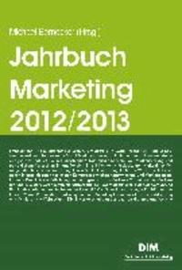Jahrbuch Marketing 2012/2013 - Trendthemen und Tendenzen.