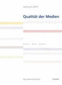 Jahrbuch Qualität der Medien 2013.