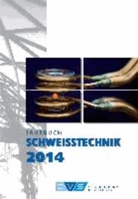 Jahrbuch Schweißtechnik 2014.
