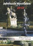 Jahrbuch Westfalen 2014 - Schwerpunktthema: Gärten und Parks in Westfalen.