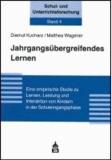 Jahrgangsübergreifendes Lernen - Eine empirische Studie zu Lernen, Leistung und Interaktion von Kindern in der Schuleingangsphase.