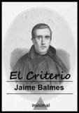 Jaime Balmes - El Criterio.