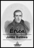 Jaime Balmes - Ética.