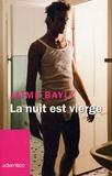 Jaime Bayly - La nuit est vierge.
