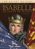 Jaime Calderón et Thierry Gloris - Les reines de sang  : Isabelle, la louve de France - Tome 1.