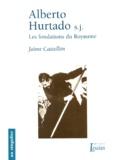 Jaime Castellon - Alberto Hurtado s.j. - Les fondations du Royaume.