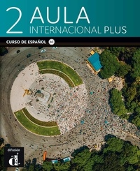 Jaime Corpas et Agustin Garmendia - Aula internacional Plus 2 A2 - Curso de español.