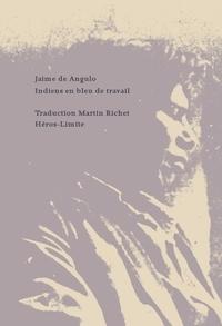 Jaime de Angulo - Indiens en bleu de travail.