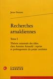 Jaime Derenne - Recherches arnaldiennes - Tome 1, Théorie raisonnée des idées chez Antoine Arnauld : reprise et prolongement du projet cartésien.