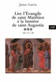 Jaime Garcia - Lire l'évangile de Saint Matthieu à la lumière de Saint Augustin - Tome 3.
