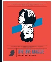 Jaime Hernandez - Bye-bye Maggie.