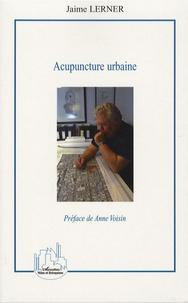 Jaime Lerner - Acupuncture urbaine.