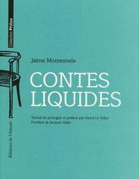 Jaime Montestrela - Contes liquides.