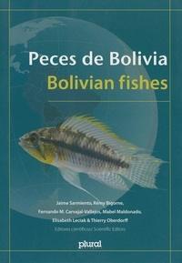 Jaime Sarmiento et Rémy Bigorne - Peces de Bolivia. Bolivian fishes.