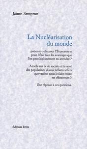 Jaime Semprun - La nucléarisation du monde.