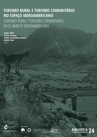 Jaime Serra et Noémi Marujo - Turismo Rural e Turismo Comunitário no Espaço Ibero-Americano.