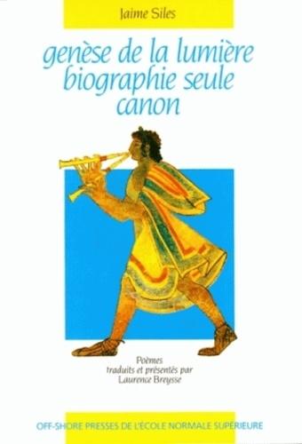 Jaime Siles - Genèse de la lumière ; Biographie seule ; Canon - Séminaire Poésie espagnole contemporaine et traduction, Ecole normale supérieure, 1988-1989.